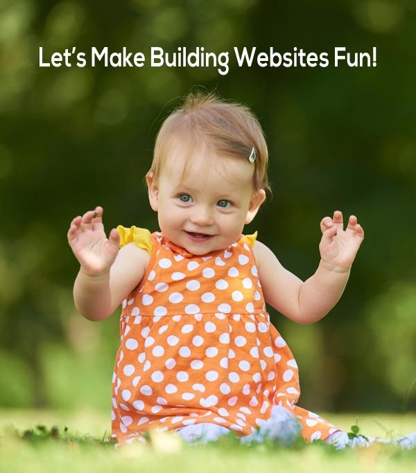 Let's Make Building Websites Fun